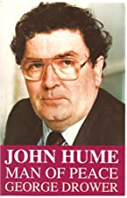 John Hume: Peacemaker by George Drower