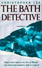 The Bath Detective by Christopher Lee