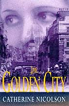 The Golden City by Catherine Nicolson