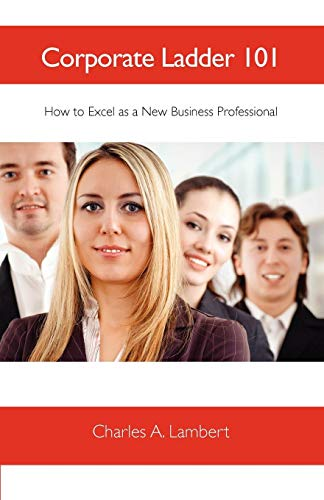 corporate-ladder-101-how-to-excel-as-a-new-business-professional