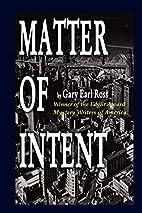 Matter of Intent by Gary Earl Ross