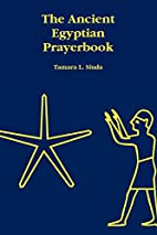 The Ancient Egyptian Prayerbook by Tamara L.…