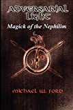 Ford, Michael: ADVERSARIAL LIGHT - Magick of the Nephilim