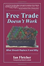 Free Trade Doesn't Work: What Should…