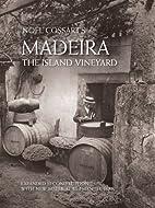 Madeira the Island Vineyard by Noel Cossart
