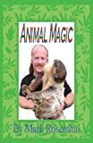 Mark Rosenthal: Animal Magic