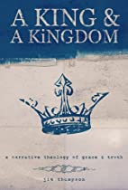 A King & a Kingdom: A Narrative Theology of…