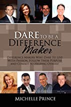Dare To Be A Difference Maker by Michelle…