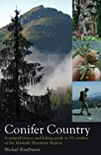 Conifer Country: A natural history and…
