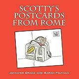 Drake, Jennifer: Scotty's Postcards from Rome