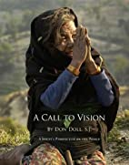 A Call to Vision: A Jesuit's…