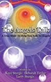 Sturgis, Kaye: The Angels Talk: Online Talking Board and Companion Book