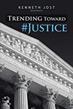 Trending Toward #Justice by Kenneth Jost
