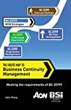 Sharp, John: The Route Map to Business Continuity Management: Meeting the Requirements of BS 25999