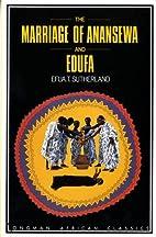 The Marriage of Anansewa/Edufa: Two Plays…