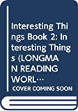 Body, Wendy: Interesting Things: Level 5 (Longman Reading World)