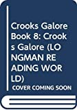 Body, Wendy: Crooks Galore: Bk. 8 (Longman Reading World)