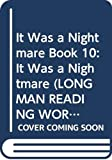 Body, Wendy: It Was a Nightmare: Bk. 10 (Longman Reading World)