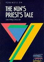 York Notes on Geoffrey Chaucer's Nun's…