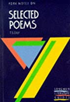 York Notes on Selected Poems of T.S. Eliot…