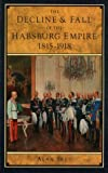 Sked, Alan: The Decline and Fall of the Hapsburg Empire, 1915-1918