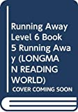 Body, Wendy: Running Away: Bk. 5 (Longman Reading World)