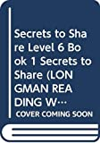Body, Wendy: Secrets to Share: Bk. 1 (Longman Reading World)
