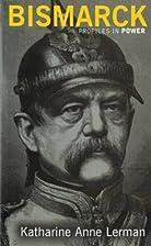 Bismarck by Katharine Lerman