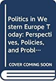 Urwin, Derek W.: Politics in Western Europe Today: Perspectives, Policies, and Problems Since 1980