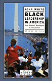 White, J.: Black Leadership in America (2nd Edition)