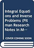 Petkov, Vesselin: Integral Equations and Inverse Problems