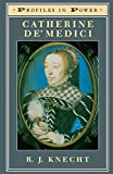 Knecht, R. J.: Catherine De&#39;Medici