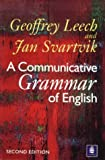 Svartvik, Jan: A Communicative Grammar of English