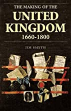 The Making of the United Kingdom 1660-1800…