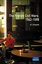The French civil wars, 1562-1598 by R. J.…