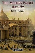 The Modern Papacy Since 1789 (Longman…