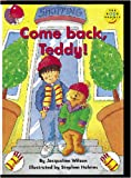 Wilson, J.: Longman Book Project: Fiction: Band 1: Teddy Books Cluster: Come Back, Teddy!: Pack of 6