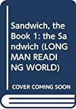 Edwards, Pat: Longman Reading World: The Sandwich Level 1, Bk. 1