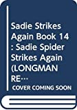 Edwards, Pat: Longman Reading World: Sadie Spider Strikes Again Level 1, Bk. 14