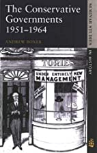 The Conservative governments, 1951-1964 by…