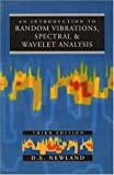 D.E. Newland: An Introduction to Random Vibrations, Spectral & Wavelet Analysis (3rd Edition)