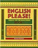 Harrison, Richard: English Please!: Bk. 1: English for the Arab World (EPL)