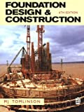 Tomlinson, M. J.: Foundation Design and Construction