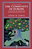Urwin, Derek W.: The Community of Europe: A History of European Integration Since 1945