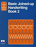 Adams, Elizabeth: Basic Joined-Up Handwriting: Bk. 2 (Longman Learn at Home Books)