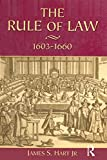 Hart, James S.: The Rule of Law 1603-1660: Crowns, Courts and Judges