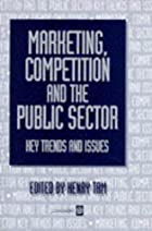 Marketing, Competition and the Public Sector…