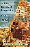 Robins, R. H.: A Short History of Linguistics (Longman Linguistics Library)