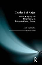 Charles I of Anjou: Power, Kingship and…