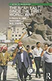 Yapp, M. E.: The Near East Since the First World War: A History to 1995